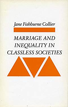 Marriage and Inequality in Classless Societies 9780804713658