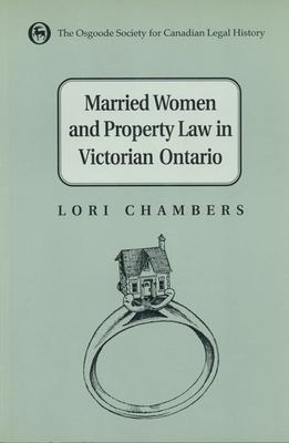 Married Women and the Law of Property in Victorian Ontario 9780802008541