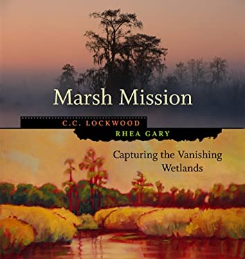 Marsh Mission: Capturing the Vanishing Wetlands 9780807130964