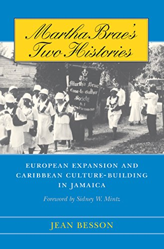 Martha Brae's Two Histories: European Expansion and Caribbean Culture-Building in Jamaica 9780807854099
