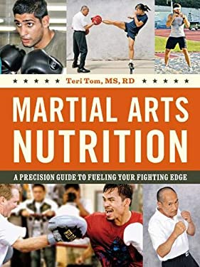 Martial Arts Nutrition: A Precision Guide to Fueling Your Fighting Edge 9780804839310