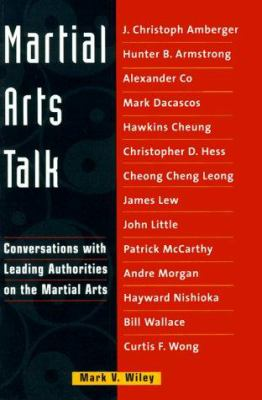 Martial Arts Today: Conversations with Leading Authorities on the Martial Arts 9780804831826