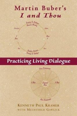 Martin Buber's I and Thou: Practicing Living Dialogue 9780809141586