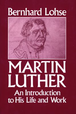 Martin Luther an Introduction to His Life and Work 9780800619640