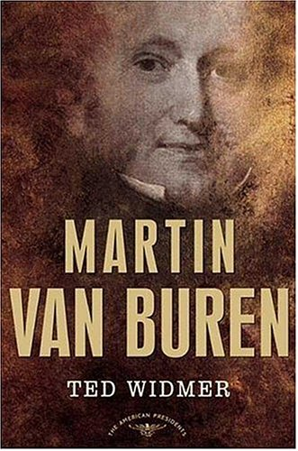 Martin Van Buren: The American Presidents Series: The 8th President, 1837-1841 9780805069228