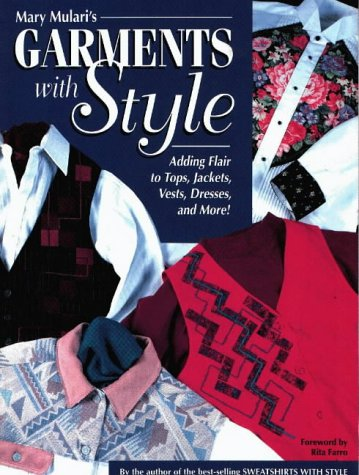 Mary Mulari's Garments with Style: Adding Flair to Tops, Jackets, Vests, Dresses, and More!