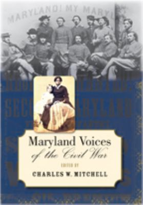 Maryland Voices of the Civil War 9780801886218