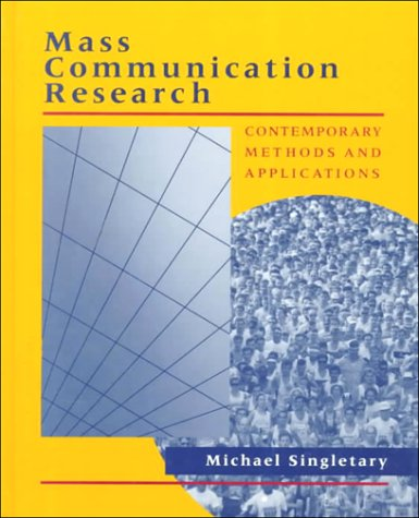 Mass Communication Reseach: Contemporary Methods and Applications 9780801308826