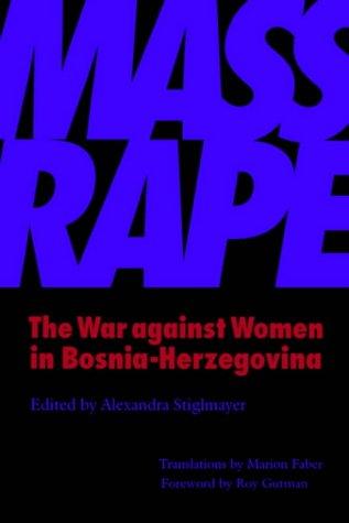 Mass Rape: The War Against Women in Bosnia-Herzegovina 9780803292291