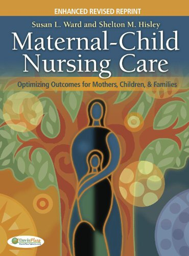 Maternal-Child Nursing Care: Optimizing Outcomes for Mothers, Children, & Families [With Paperback Book]