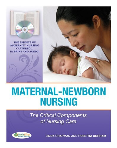 Maternal-Newborn Nursing: The Critical Components of Nursing Care [With CDROM] 9780803617544