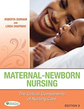 Maternal-Newborn Nursing : The Critical Components of Nursing Care - 2nd Edition