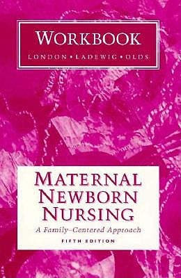 Maternal Newborn Nursing Student Workbook 9780805356137