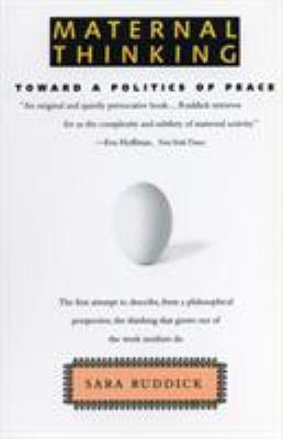 Maternal Thinking: Toward a Politics of Peace 9780807014097