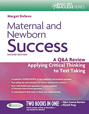 Maternal and Newborn Success: A Q&A Review Applying Critical Thinking to Test Taking 9780803638099