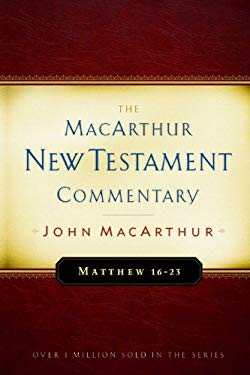 Matthew 16-23 MacArthur New Testament Commentary 9780802407641