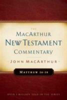 Matthew 24-28 MacArthur New Testament Commentary 9780802407658