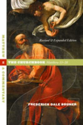 Matthew: A Commentary - Volume 2: The Churchbook, Matthew 13-28 9780802845078