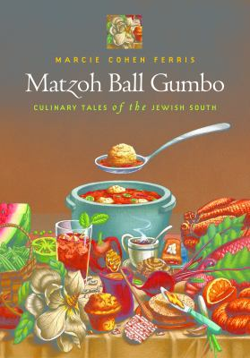 Matzoh Ball Gumbo: Culinary Tales of the Jewish South 9780807829783