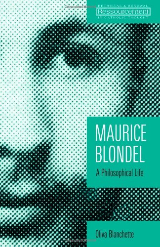 Maurice Blondel: A Philosophical Life 9780802863652
