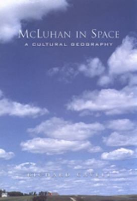 McLuhan in Space: A Cultural Geography 9780802086587