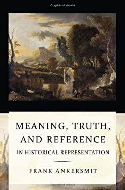 Meaning, Truth, and Reference in Historical Representation 9780801477737