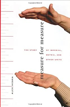 Measure for Measure: The Story of Imperial, Metric, and Other Units 9780801870729