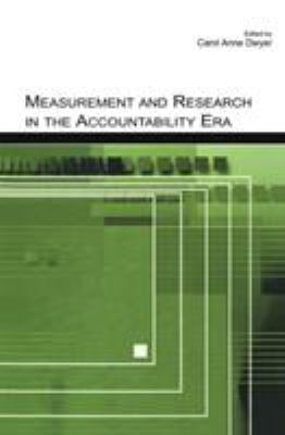 Measurement and Research in the Accountability Era 9780805853308