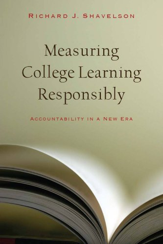 Measuring College Learning Responsibly: Accountability in a New Era 9780804761215