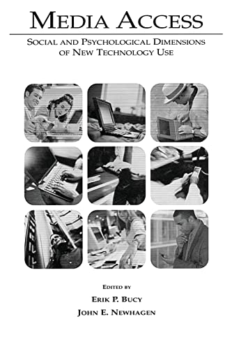 Media Access: Social and Psychological Dimensions of New Technology Use 9780805841107