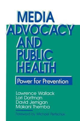 Media Advocacy & Public Health 9780803942899