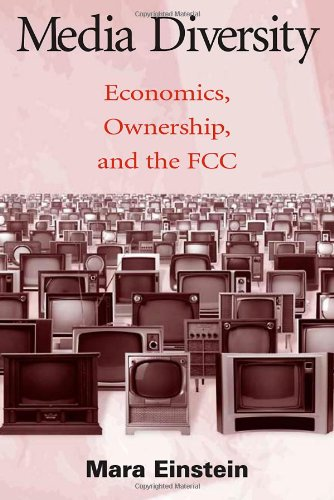 Media Diversity: Economics, Ownership, and the FCC 9780805842418