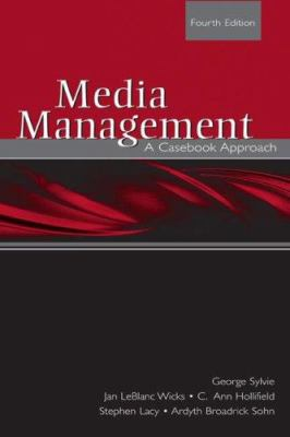 Media Management: A Casebook Approach 9780805861976