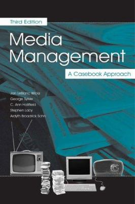 Media Management: A Casebook Approach 9780805847154