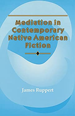 Mediation In Contemporary Native American Fiction 9780806129938