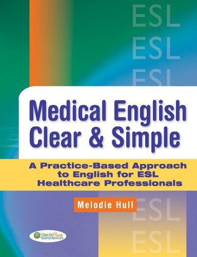 Medical English Clear & Simple: A Practice-Based Approach to English for ESL Healthcare Professionals 9780803621657
