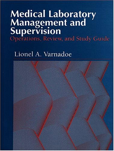 Medical Laboratory Management and Supervision: Options, Review, and Study Guide