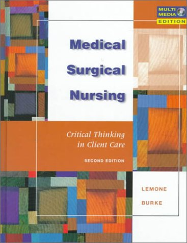 Medical-Surgical Nursing: Critical Thinking in Client Care [With Free CD] 9780805381214