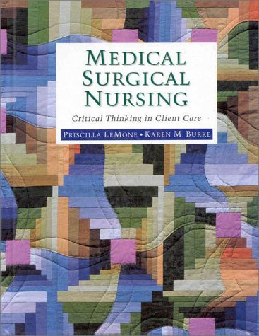 Medical Surgical Nursing: Critical Thinking in Client Care 9780805342079
