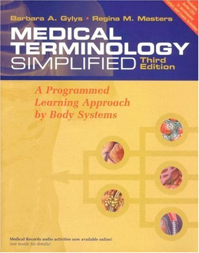 Medical Terminology Simplified: A Programmed Learning Approach by Body Systems (Includes Audio CD, and Interactive Medical Terminology, Version 2.0.) 9780803613409