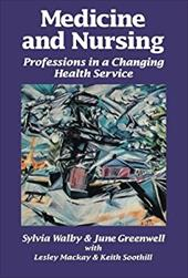 Medicine and Nursing: Professions in a Changing Health Service