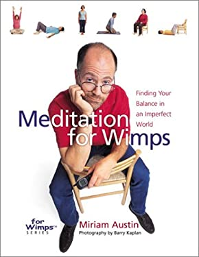 Meditation for Wimps: Finding Your Balance in an Imperfect World 9780806969176