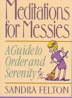 Meditations for Messies: A Guide to Order and Serenity 9780800754471