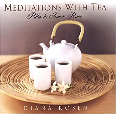 Meditations with Tea: Paths to Inner Peace: Paths to Inner Peace 9780806526164