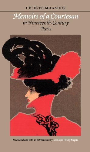 Memoirs of a Courtesan in Nineteenth-Century Paris 9780803282735