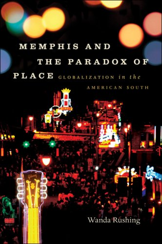 Memphis and the Paradox of Place: Globalization in the American South 9780807859520
