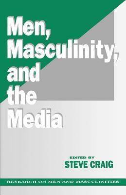 Men, Masculinity and the Media 9780803941632