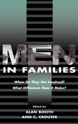 Men in Families: When Do They Get Involved? What Difference Does It Make? 9780805825398