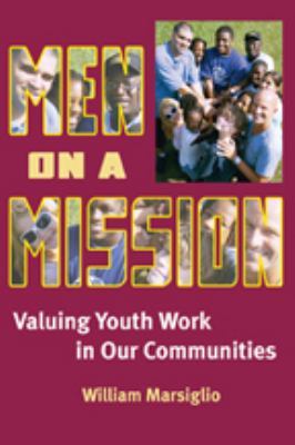 Men on a Mission: Valuing Youth Work in Our Communities 9780801888304