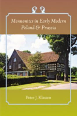 Mennonites in Early Modern Poland & Prussia